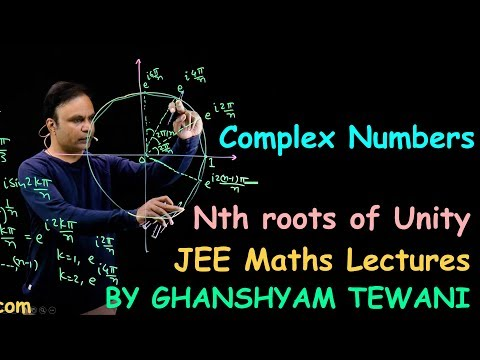 Nth Roots Of Unity | Complex Numbers | JEE Maths Videos By Ghanshyam Tewani | Cengage