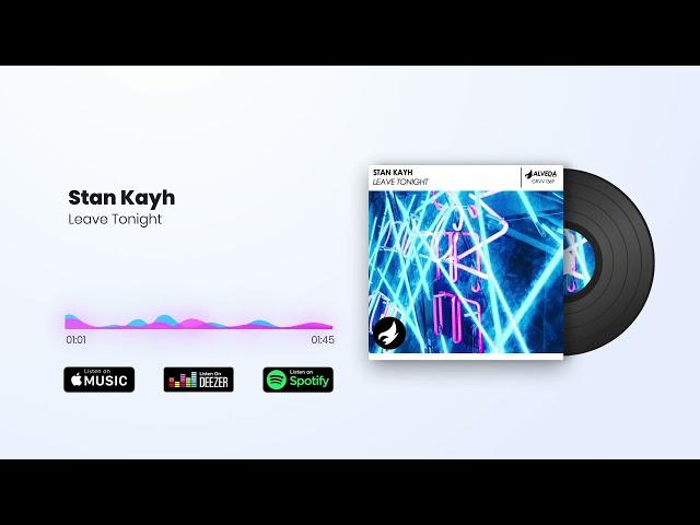 Stan Kayh - Leave Tonight