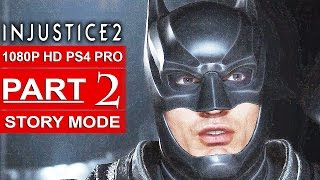 INJUSTICE 2 Story Mode Gameplay Walkthrough Part 2 [1080p HD PS4 PRO] - No Commentary