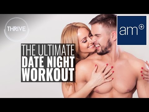 The Ultimate Date Night Workout | Thrive