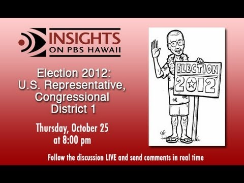 PBS Hawaii - INSIGHTS - Election 2012: U.S. Representative, Congressional District 1