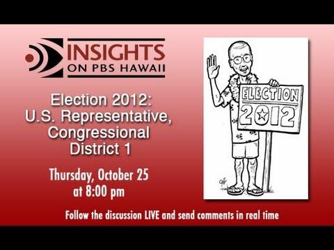 PBS Hawaii - INSIGHTS - Election 2012: U.S. Representative, Congressional District 1