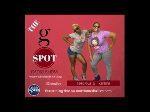 The G Spot Radio Show w/Precious & Kamira - EP 3 - SPECIAL GUEST HOST: YO YO  8 07 17