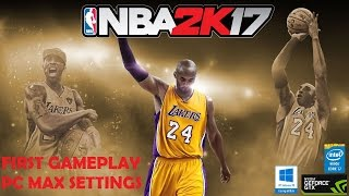 NBA 2K17//  PC GAMEPLAY // MAX SETTINGS (60fps )