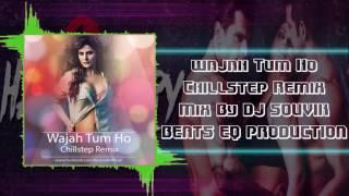Wajah Tum Ho (Chillstep Remix) Mix By DJ SOUVIK