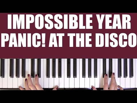 HOW TO PLAY: IMPOSSIBLE YEAR - PANIC! AT THE DISCO