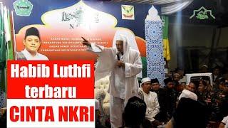 HABIB LUTHFI TERBARU || CINTA NKRI  -mt risnur