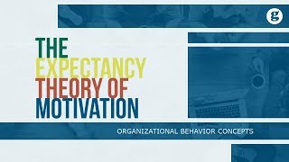 The Expectancy Theory of Motivation
