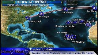 Tropical Storm Michael, Hurricane Leslie, Tropical Storm Nadine , Oct 11, 2018