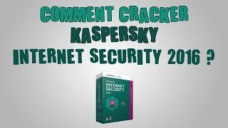 [TuTo][Fr] ► Comment cracker Kaspersky Internet Security 2016 ? [HD1080p]