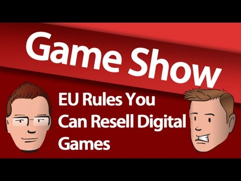 Game Show - EU Rules You Can Resell Digital Games