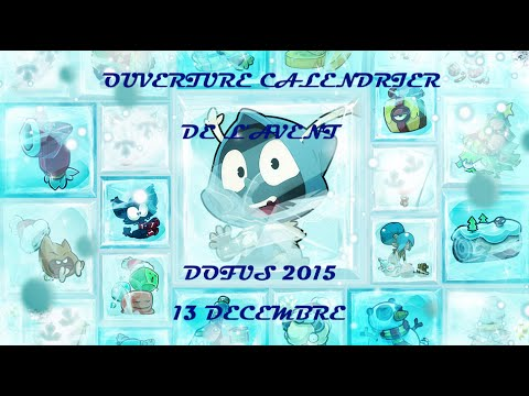 dofus 12 ouverture calendrier de l 39 avent 2015 youtube. Black Bedroom Furniture Sets. Home Design Ideas