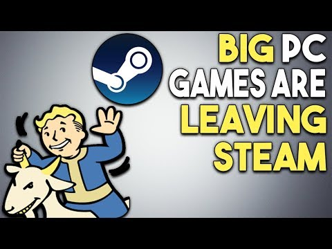 BIG PC Games Are Leaving STEAM! Is This a PROBLEM?!