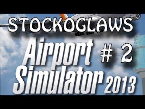 Lets 'Showcase' Airport Simulator 2013 - Episode 2