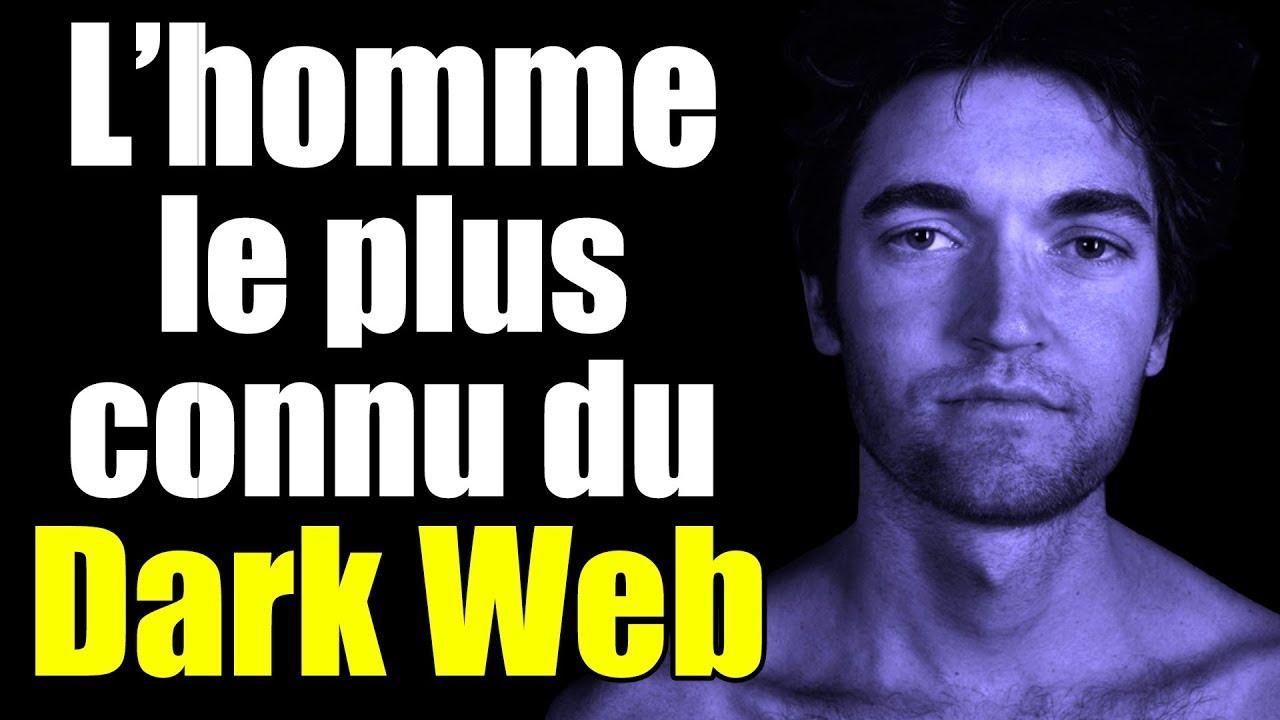 L'homme le plus connu du Dark Web