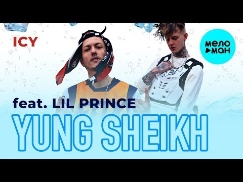 Yung Sheikh feat. Lil Prince - Icy (Single 2019)