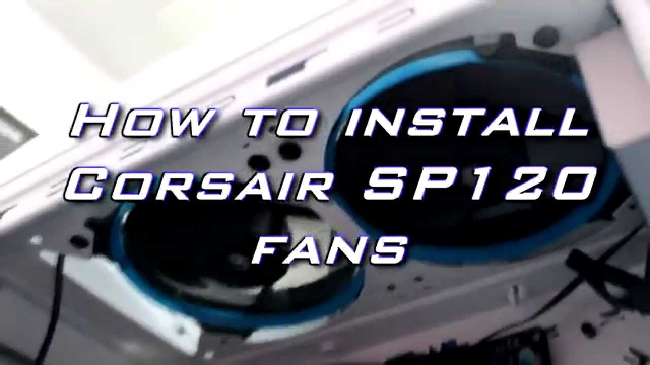 maxresdefault how to install corsair sp 120 fans youtube  at cos-gaming.co