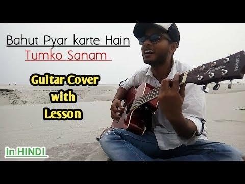 Bahut Pyar karte Hain Tumko Sanam Guitar Chords Lesson in Hindi