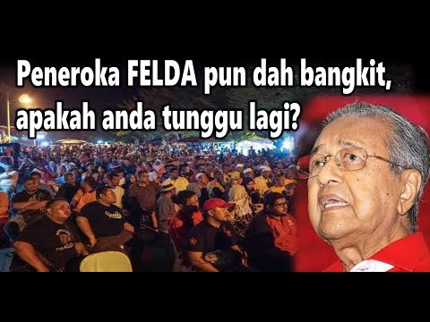 Tun Dr Mahathir Mohamad: Peneroka FELDA pun dah bangkit, apakah anda tunggu lagi? Youtube