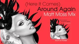 RuPaul - (Here It Comes) Around Again (the Matt Moss Mix)
