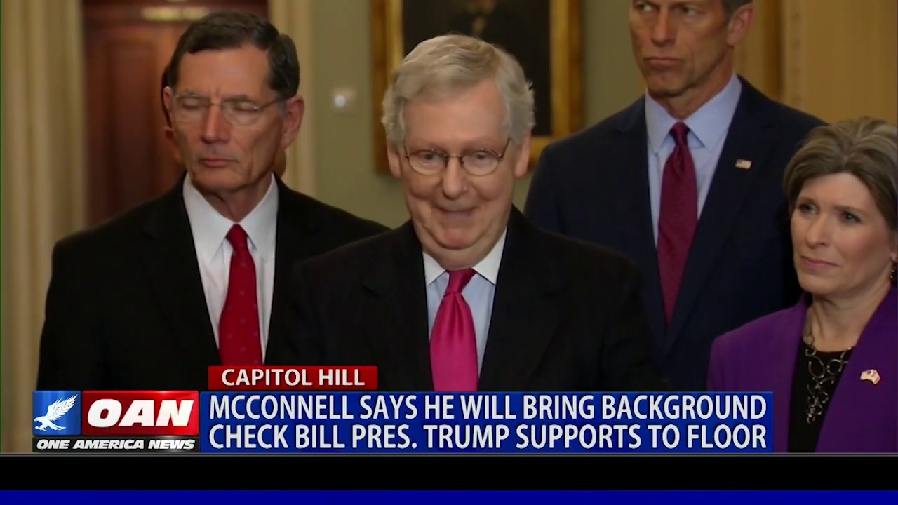 OAN McConnell says he will bring background check bill to floor if backed by President Trump