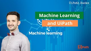 From UiPath to Machine Learning