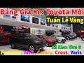 ✅bảng Giá Xe Toyota Vios, Altis, Camry, Cross, Raize Tuần Lễ Vàng| Giá Lăn Bánh Xe Toyota | Topcarvn