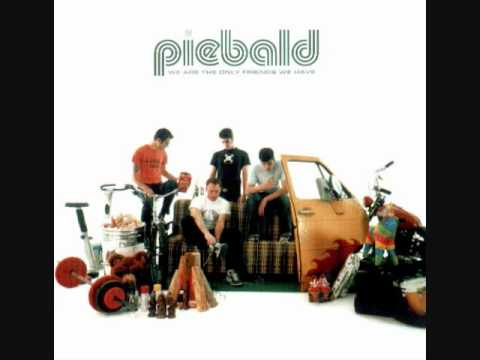 Piebald you wouldn t be a piece without your moustache