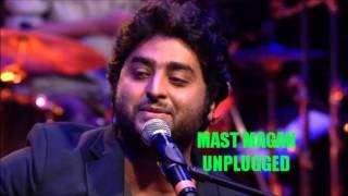 Mast Magan || Arijit Singh || Unplugged || HD || Music Addiction