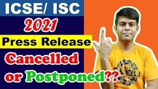 ICSE board exam 2021 - Latest News | ICSE, ISC Exam Cancelled or Postponed ??