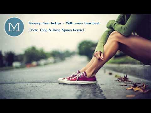 Kleerup feat. Robyn - With every heartbeat (Pete Tong & Dave Spoon Remix)