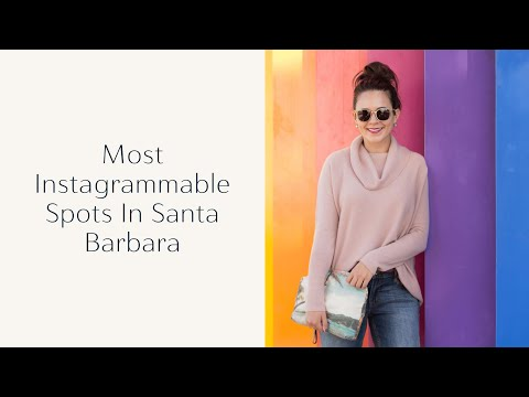 Most Instagrammable Spots In Santa Barbara