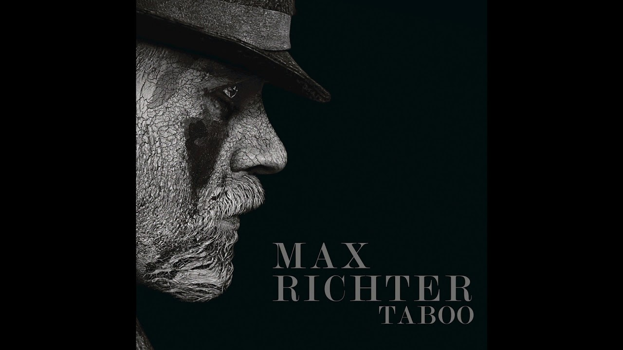 Download Max Richter | Taboo Soundtrack - Attend To The Matter