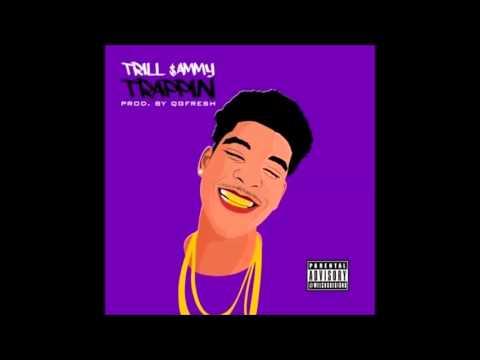 Trill Sammy - Trappin (prod By CpainBeatz)