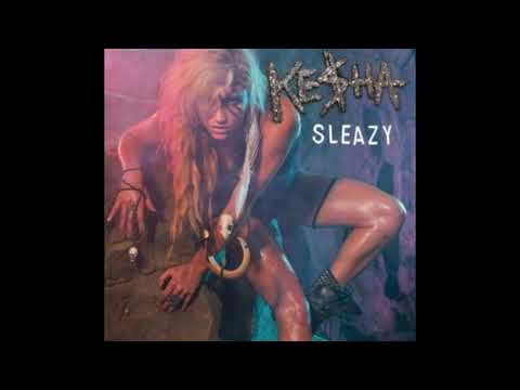 Sleazy - Kesha (Explicit Version)
