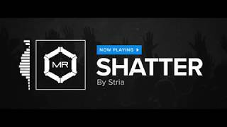 Download Stria - Shatter [HD] MP3 song and Music Video