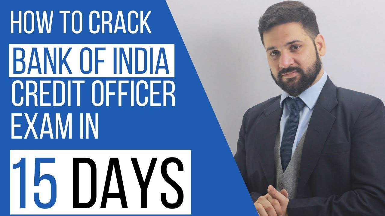 How to prepare for Bank of India Credit Officer Exam in 15 Days