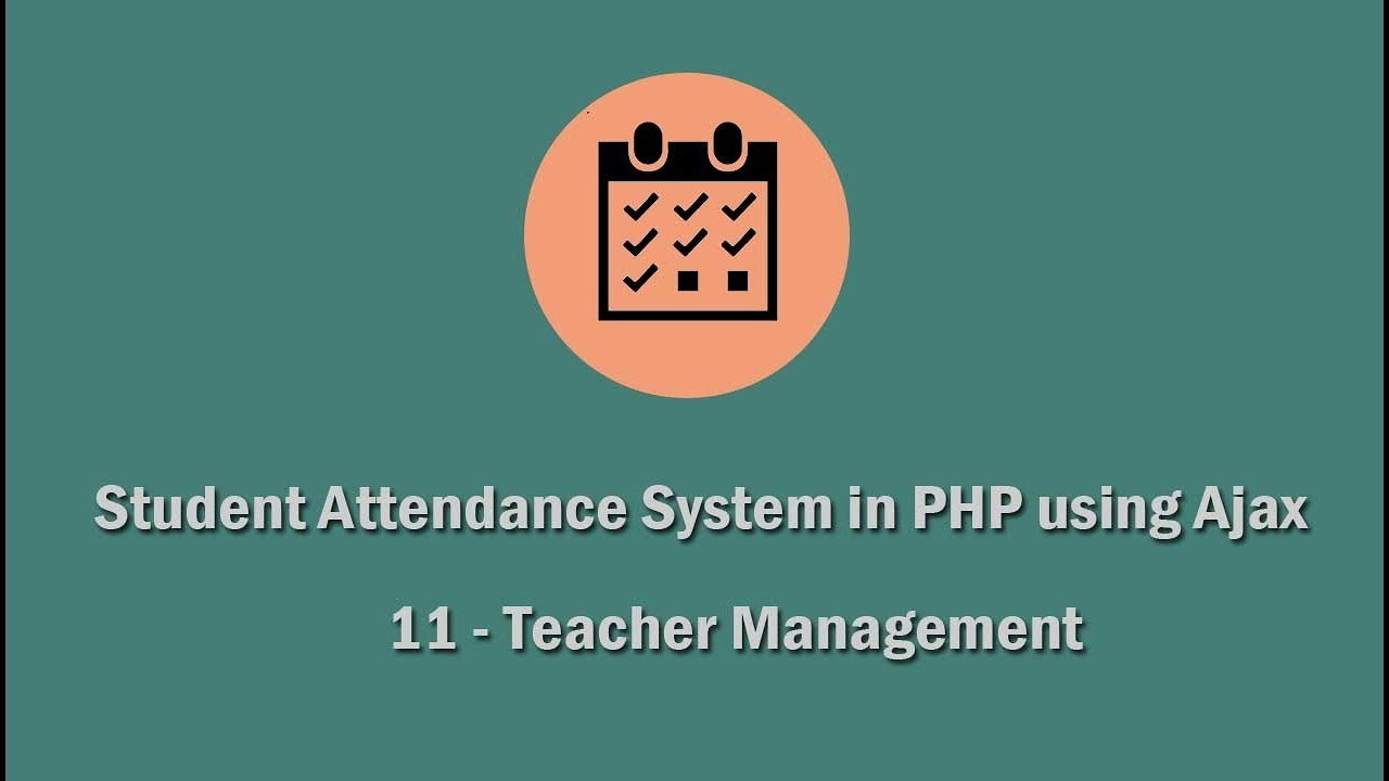 Student Attendance System in PHP using Ajax - 11 - Teacher Management