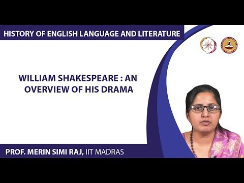 Lecture 6a - William Shakespeare : An Overview of his Drama