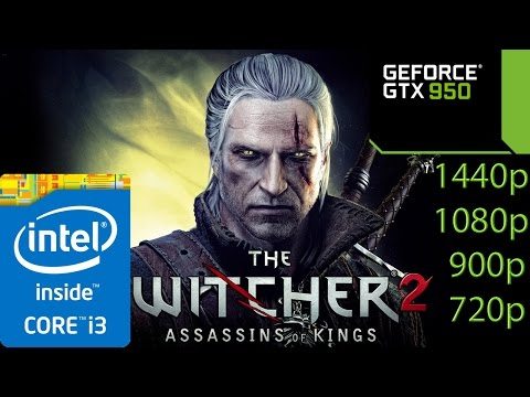 The Witcher 2 - GTX 950 - i3 (Simulated) - 8GB RAM - 1080p - 900p - 720p - 1440p
