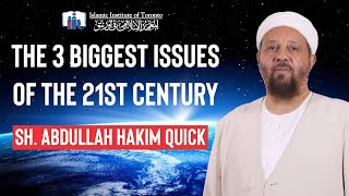 The 3 Biggest Issues of the 21st Century | Sh. Abdullah Hakim Quick | Friday Kuthbah Nov 16th, 2018