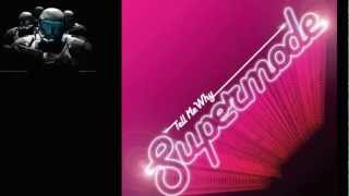 SUPERMODE - tell me why (radio edit)..