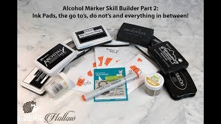 Alcohol Marker Skill Builder Part 2: What ink pad to use (or not!), Handmade Cardmaking Tutorial