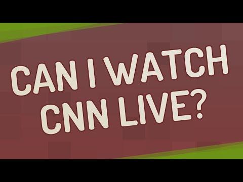 Can I Watch CNN Live?