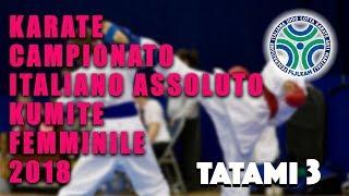 Karate Campionato Assoluto Kumite Femminile 2018 - Tatami 3