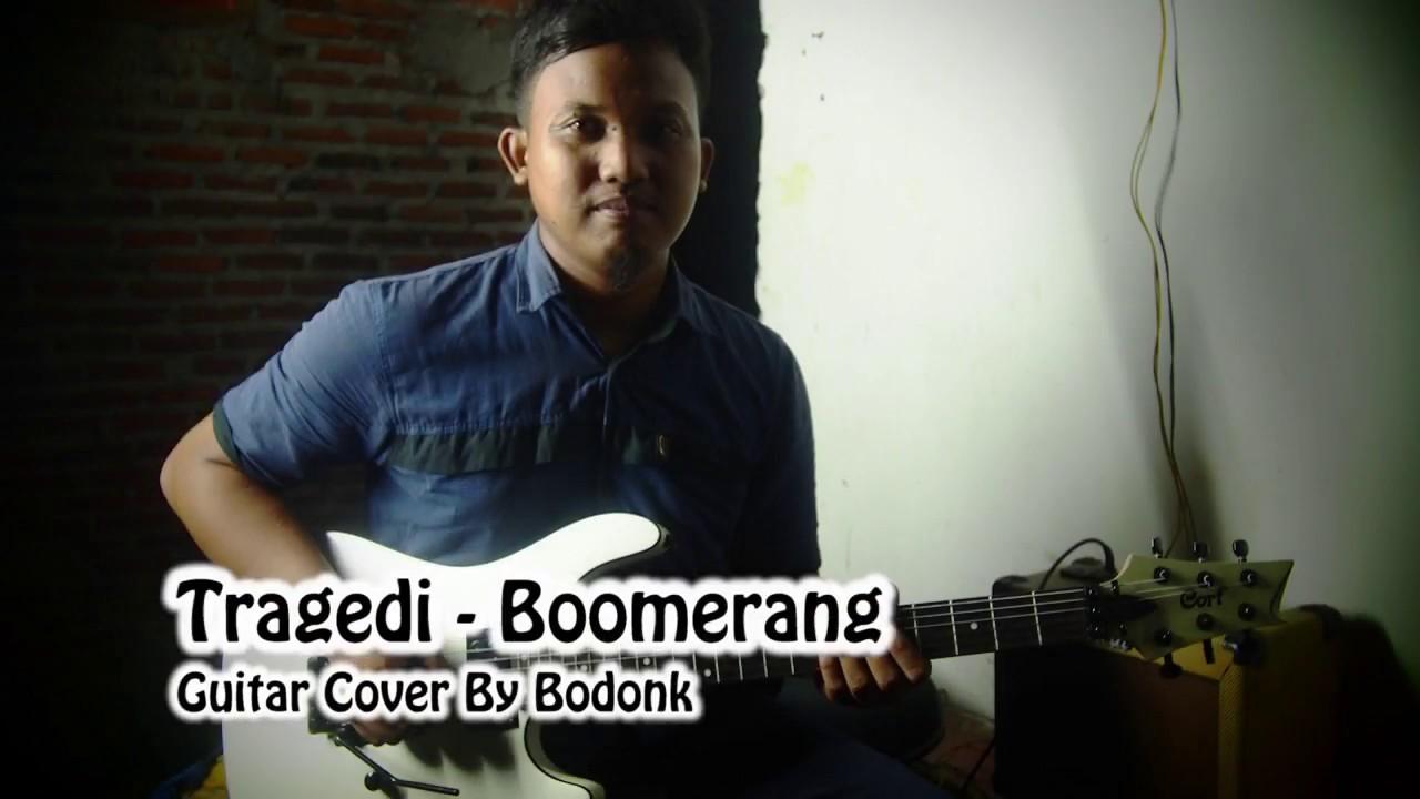 Tragedi Boomerang Guitar Cover By Bodonk Chords Chordify