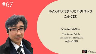 Nanotaxies for Curing Cancer ft. Sean Allen | #67 Under the Microscope