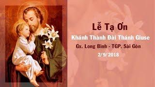 Video Lễ Tạ Ơn Khánh Thành Đài Thánh Giuse - Gx. Long Bình TGP. Sài Gòn download MP3, 3GP, MP4, WEBM, AVI, FLV September 2018