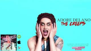 Watch Adore Delano The Creeps video