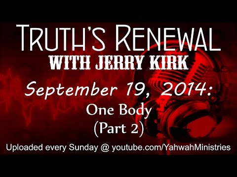 Truth's Renewal - One Body (Part 2)